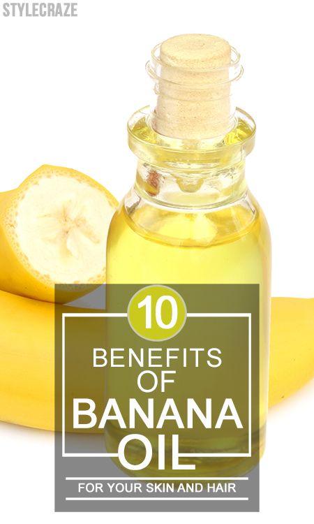 10 Amazing Vorteile von Bananenöl für Haut und Haar