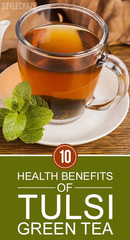 10 Amazing gesundheitlichen Nutzen von grünem Tee Tulsi