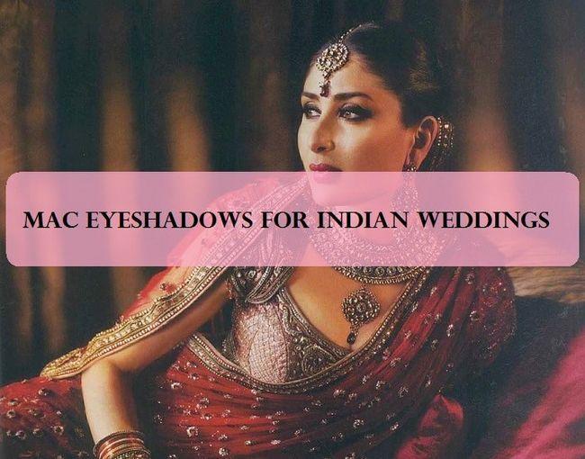 10 Top mac Eyeshadows für indische Braut Make-up