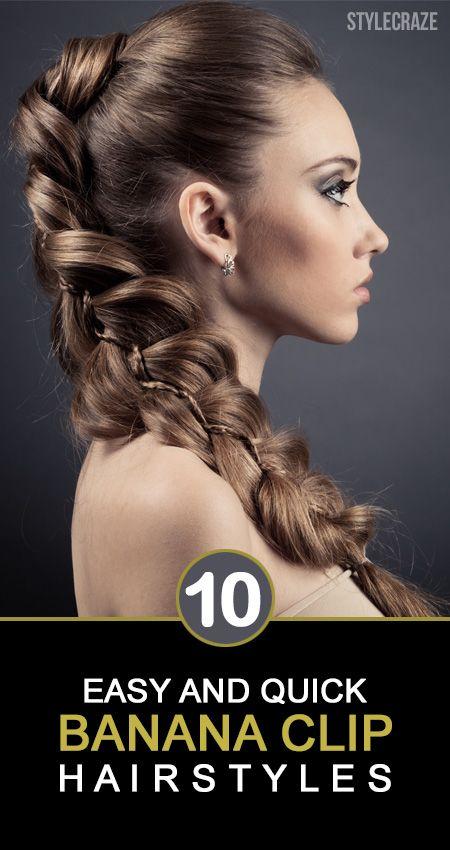10 Einfache und schnelle Bananenclip Frisuren Sie müssen versuchen,