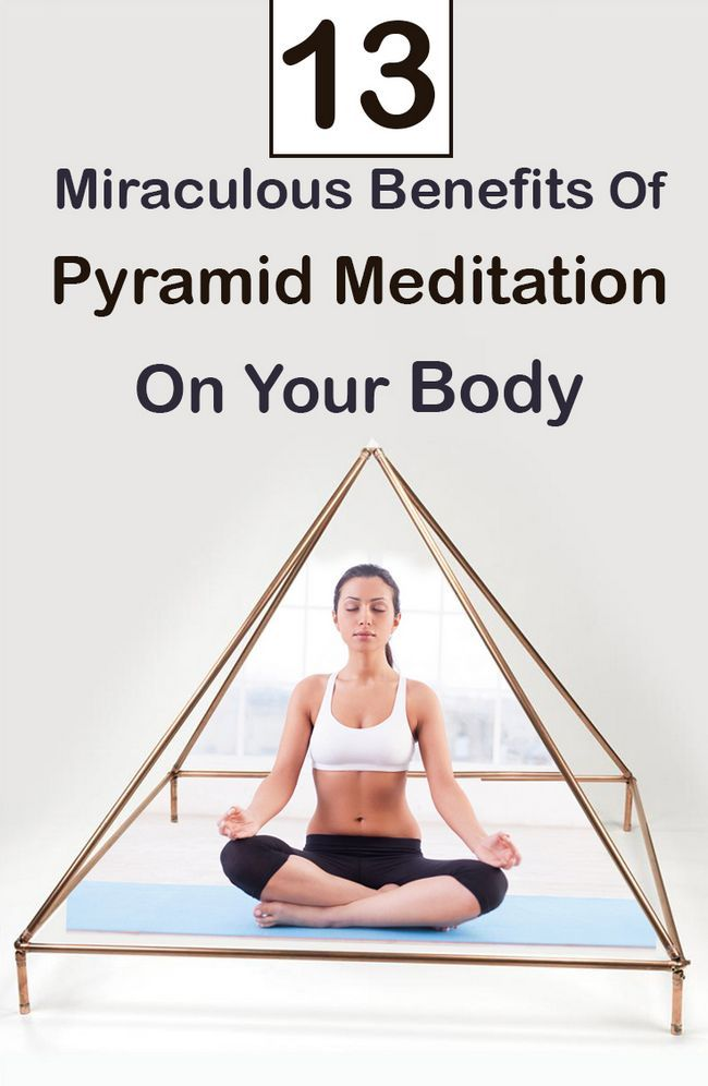 13 Miraculous Vorteile der Pyramide Meditation auf den Körper