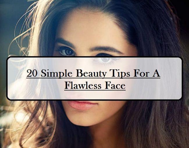 20 Grund Beauty-Tipps für helleres Gesicht: fettige Haut, trockene Haut
