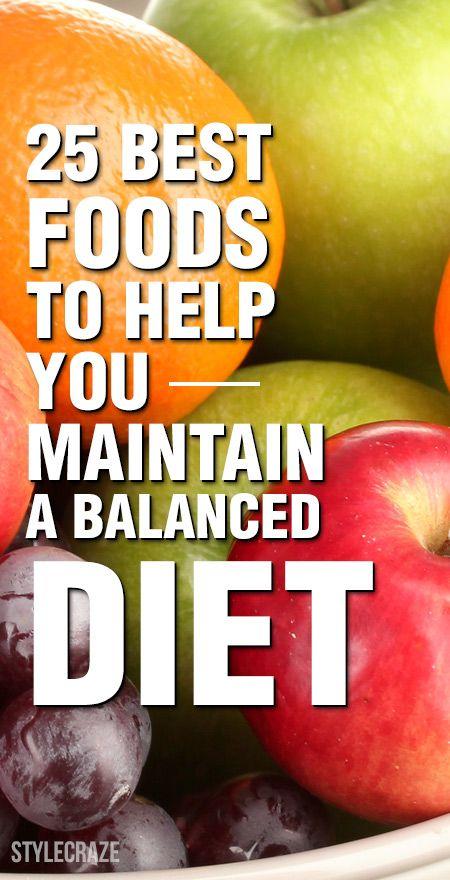25 Besten Lebensmittel zu helfen, eine ausgewogene Ernährung zu halten