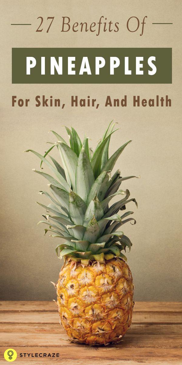 27 Wesentliche Vorteile von Ananas (Ananas) für Haut, Haare und Gesundheit