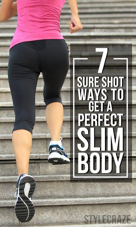 30 Sure Shot Wege, um den perfekten schlanken Körper zu bekommen