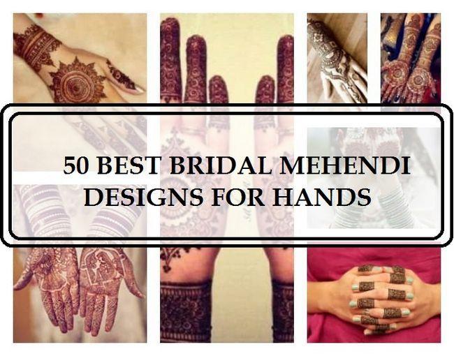 50 Beste Braut mehendi Entwürfe für die Hände