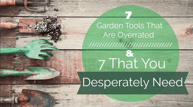 7 Gartengeräte, die hoch genug sind, und 7, die Sie dringend brauchen