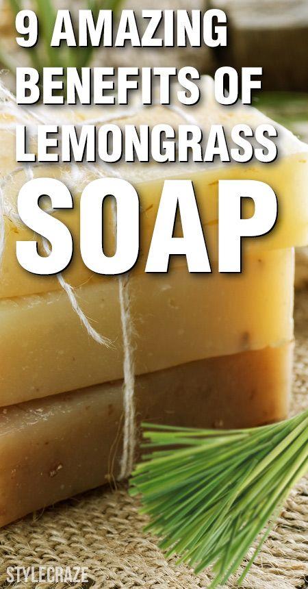 9 Erstaunliche Vorteile von Zitronengras Seife