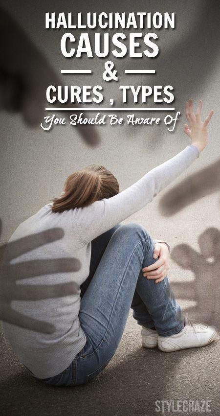 Halluzination - Arten, Ursachen und Heilung sollten Sie sich bewusst sein,