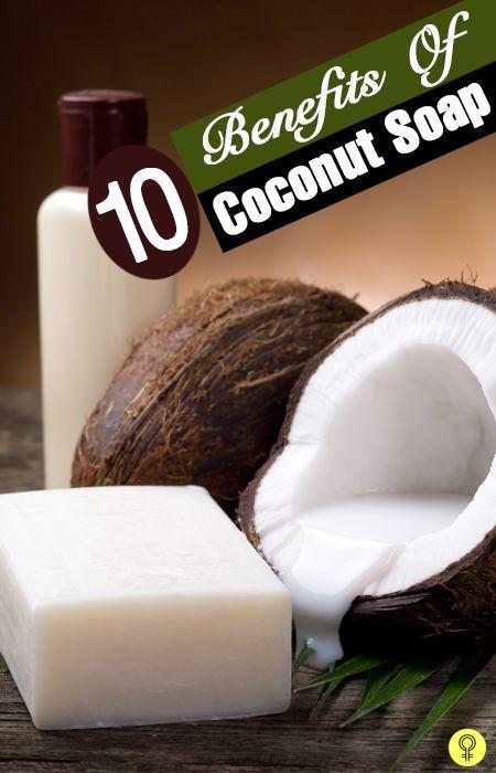 Top 10 Vorteile der -kokosnußseife
